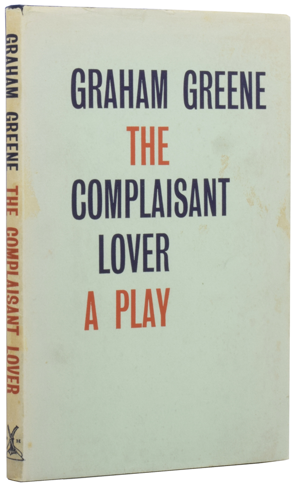 The Complaisant Lover. A Play. Graham GREENE.
