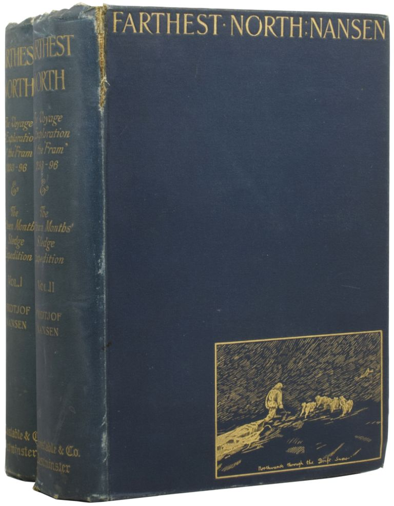 Farthest North. Being the Record of a Voyage of Exploration of the Ship Fram 1893-96 and of fifteen Months' Sleigh Journey by Dr. Nansen and Lieut. Johansen with an appendix by Otto Sverdrup, Captain of the Fram. About One Hundred and Twenty Full Page and Numerous Text Illustrations and Coloured Plate in Facsimile from Dr. Nansen's Own Sketches. Portrait and Maps. Fridtjof NANSEN.