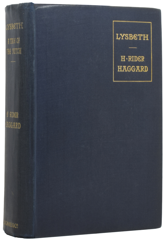 Lysbeth. A Tale of the Dutch. Henry Rider HAGGARD.
