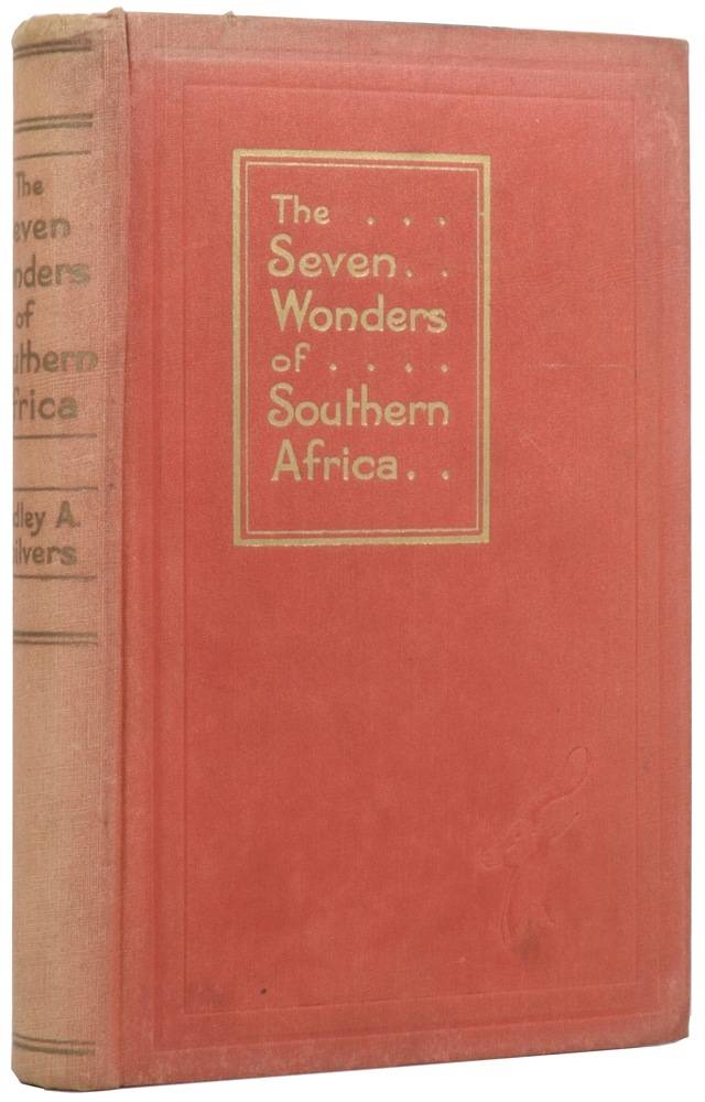 The Seven Wonders of Southern Africa. Hedley A. CHILVERS, Charles E. PEERS.