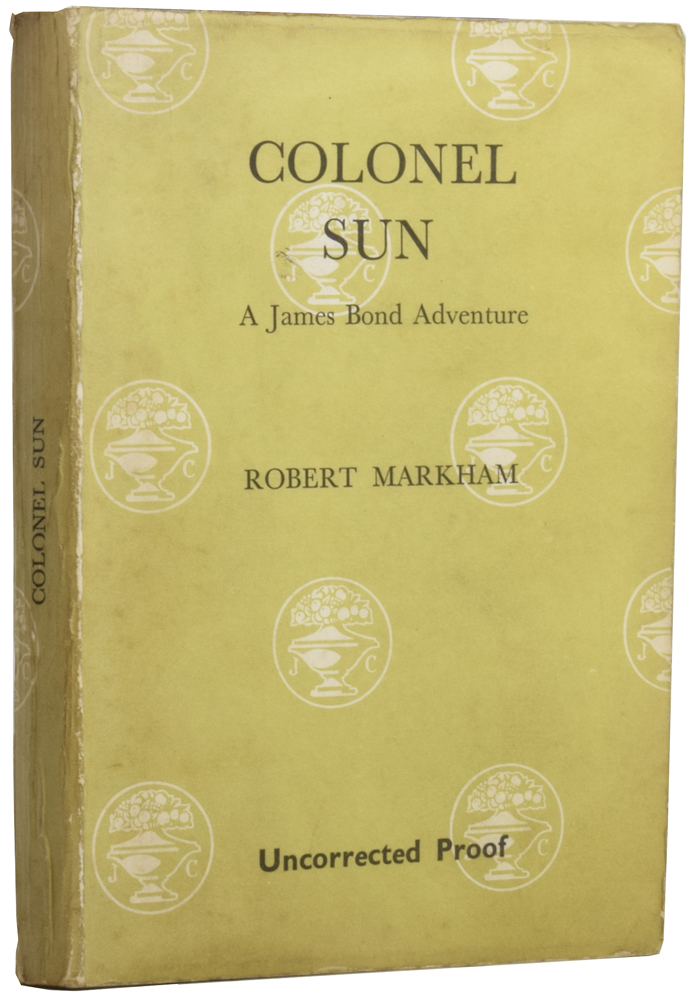 Colonel Sun. A James Bond Adventure. Robert MARKHAM, Kingsley AMIS, Sir.