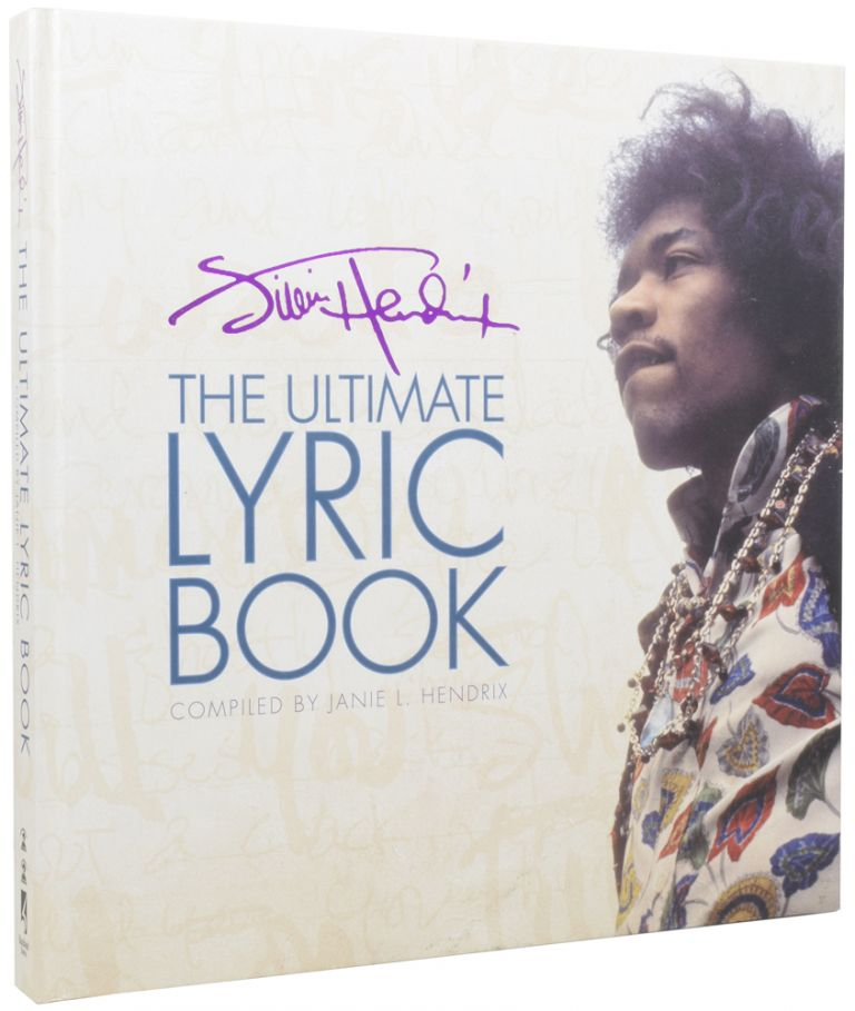 Jimi Hendrix. The Ultimate Lyric Book. Jimi HENDRIX, Janie L. HENDRIX.