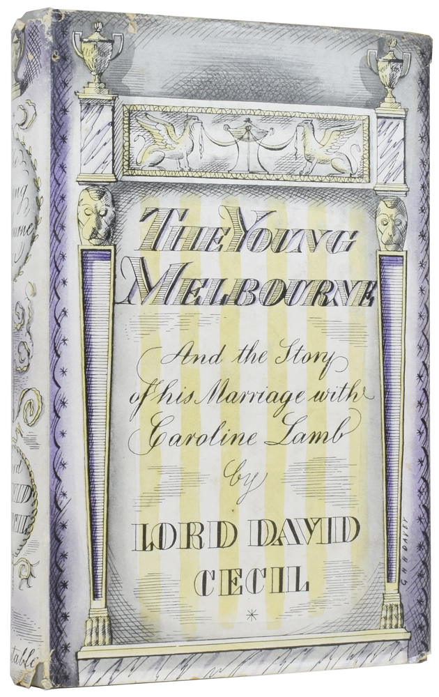 The Young Melbourne and the Story of His Marriage with Caroline Lamb [and] Lord M. or the Later Life of Lord Melbourne. Lord David CECIL, Edward Christian David Gascoyne-Cecil.