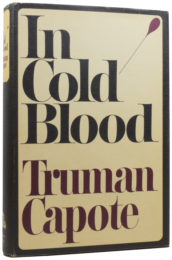 In Cold Blood: A True Account of a Multiple Murder And Its Consequences. Truman CAPOTE, 1924–1984.