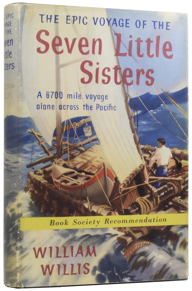 The Epic Voyage of the Seven Little Sisters: A 6,700-Mile Voyage Alone Across the Pacific. William WILLIS.