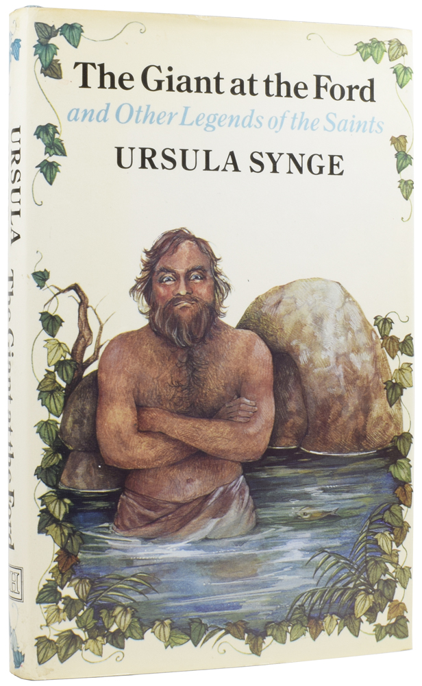 The Giant at the Ford, and Other Legends of the Saints. Ursula SYNGE, born 1930, Shirley FELTS.