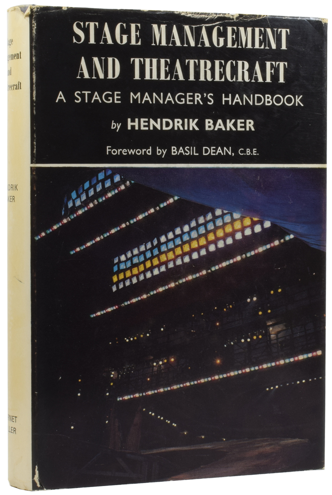 Stage Management and Theatrecraft. A Stage Manager's Handbook. Hendrik BAKER, Margaret WOODWARD, foreword, Basil, DEAN, line drawings.