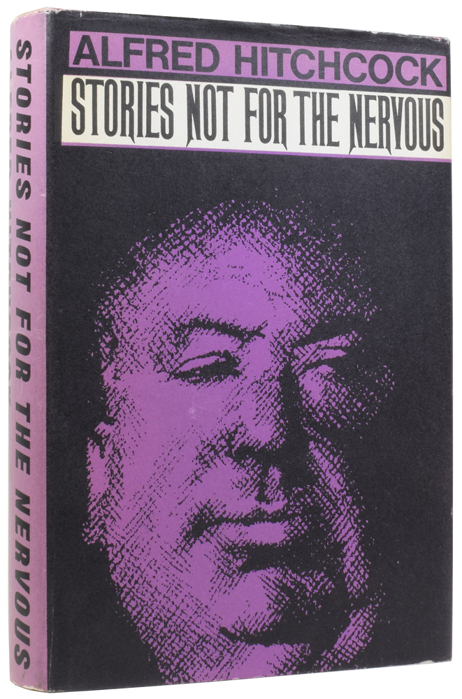 Stories not for the Nervous [together with] Stories That Scared Even Me. Alfred HITCHCOCK.