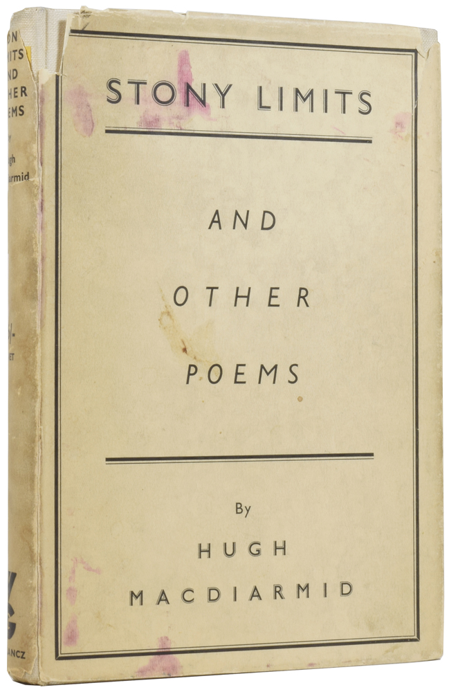Stony Limits and Other Poems. Hugh MACDIARMID, Christopher Murray GRIEVE.
