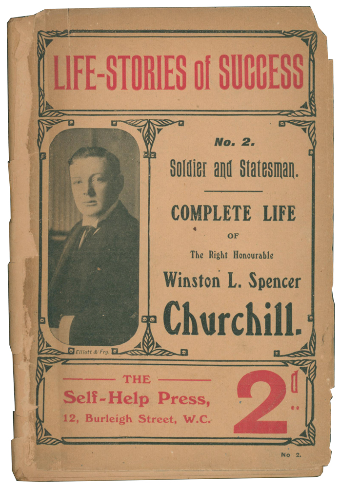 Complete Life of The Right Honourable Winston L. Spencer Churchill. Life-Stories of Success No.2 Soldier and Statesman. ANONYMOUS.