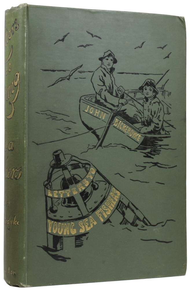 Practical Letters to Young Sea Fishers. John BICKERDYKE, Charles Henry COOK.