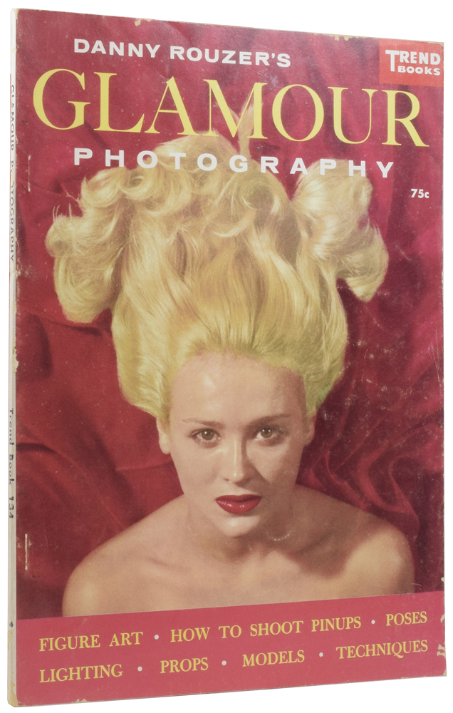 Danny Rouzer's Glamour Photography. Trend Book 134. Danny ROUZER.