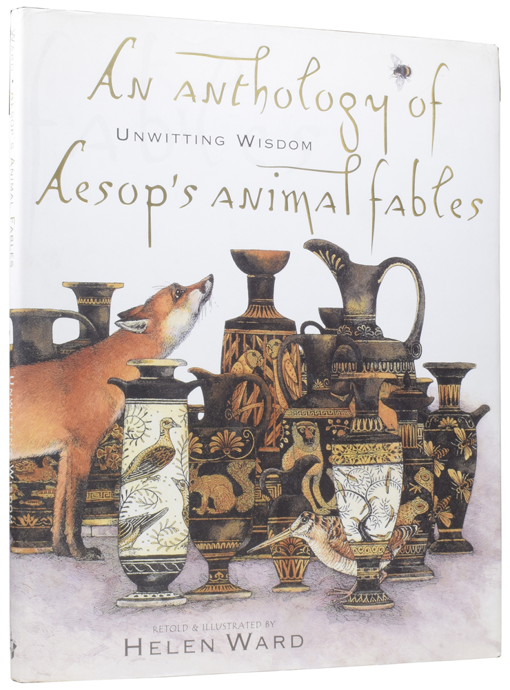 Unwitting Wisdom: An Anthology of Aesop's Animal Fables. Helen WARD.