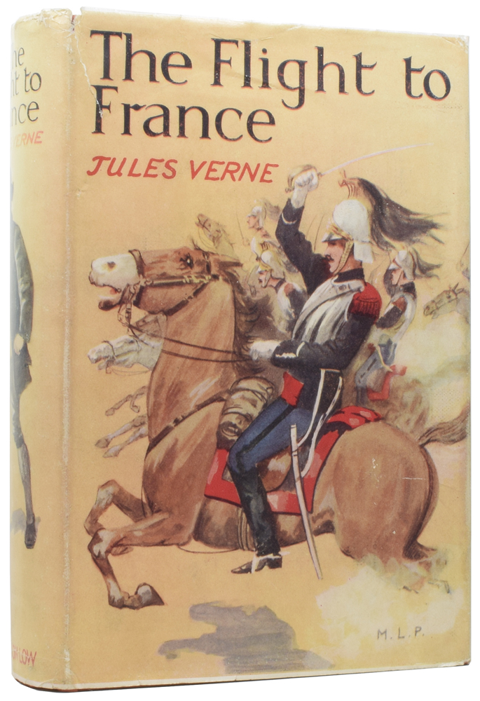 The Flight to France, or, The Memoirs of a Dragoon: A Tale of the Days of Dumouriez. Jules VERNE, Gabriel.