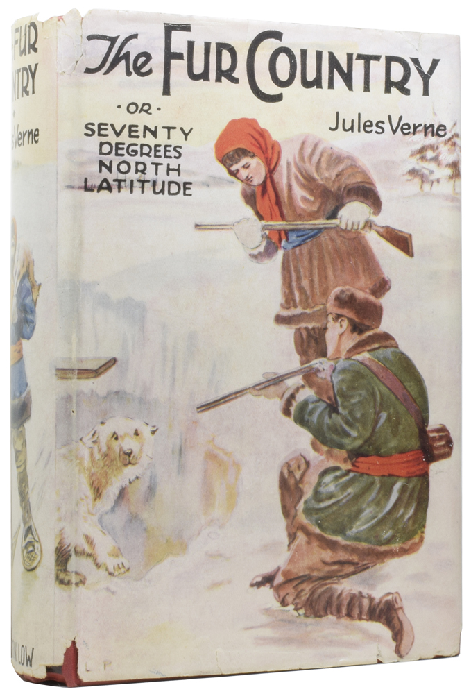 The Fur Country, or, Seventy Degrees North Latitude. Jules VERNE, Gabriel, Nancy BELL.