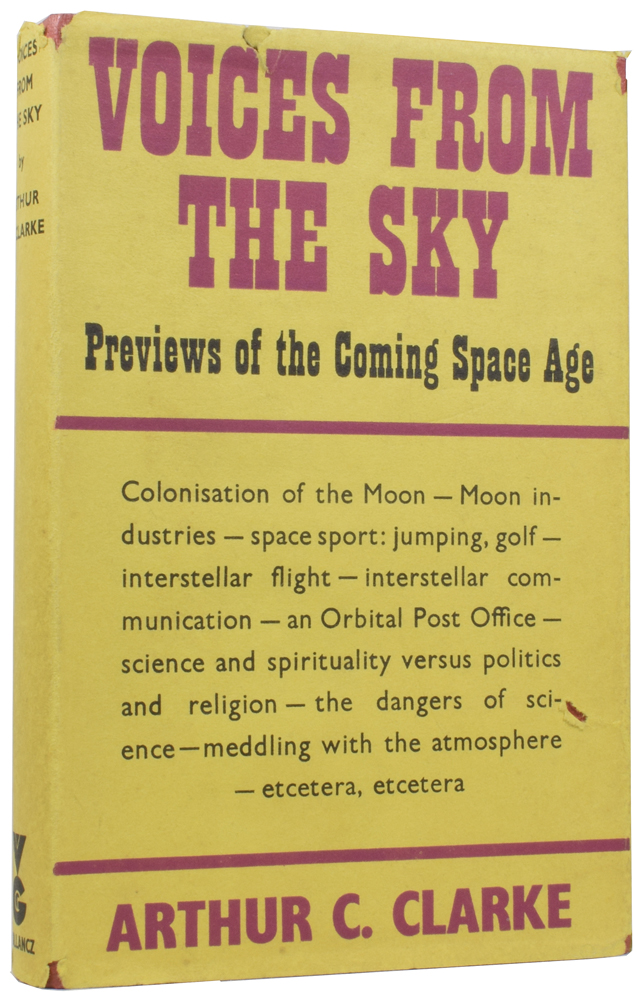 Voices from the Sky: Previews of the Coming Space Age. Arthur C. CLARKE.