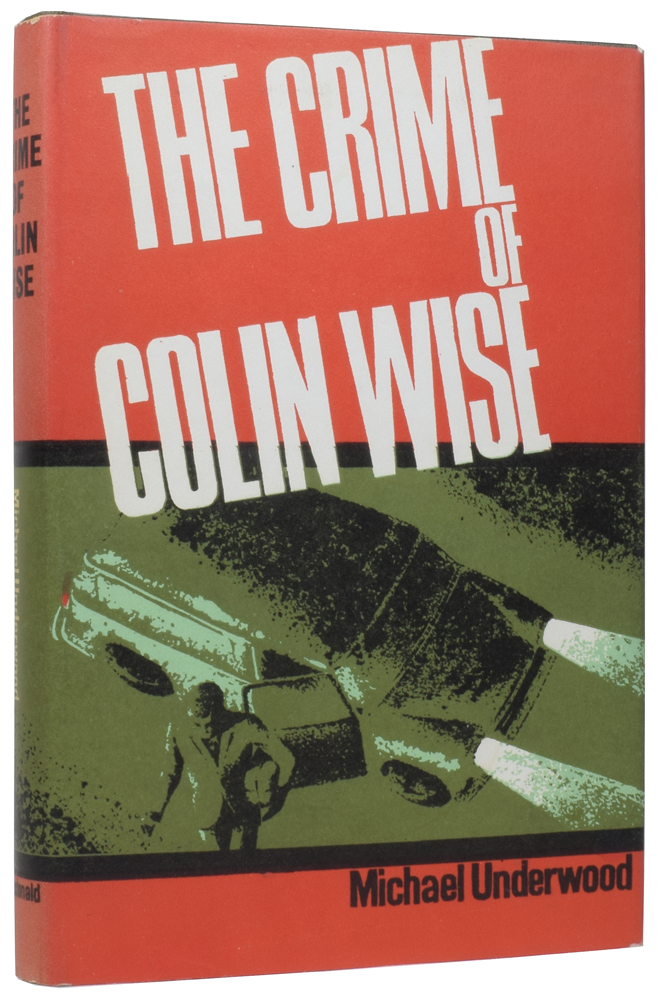 The Crime of Colin Wise. Michael UNDERWOOD, John Michael EVELYN.