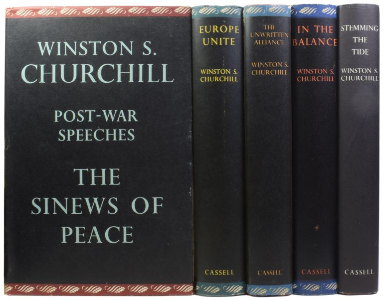 Post-War Speeches, 1945-1959. The Sinews of Peace; Europe Unite; In the Balance; Stemming the Tide; The Unwritten Alliance. Winston Spencer CHURCHILL, Sir, Randolph CHURCHILL.