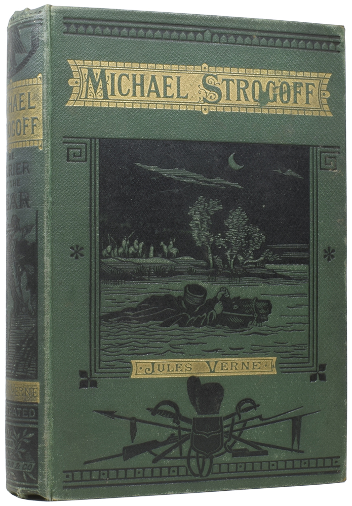 Michael Strogoff, The Courier of the Czar [and] The Mutineers: a Romance of Mexico. Jules FÉRAT, Charles BARBANT, illustrators, Jules VERNE, Gabriel, Agnes Kinloch KINGSTON.