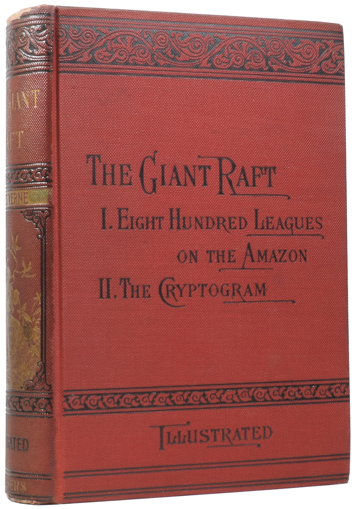 The Giant Raft: Eight Hundred Leagues on the Amazon [and] The Cryptogram. Jules VERNE, Gabriel, W. J. GORDON, Léon BENETT.