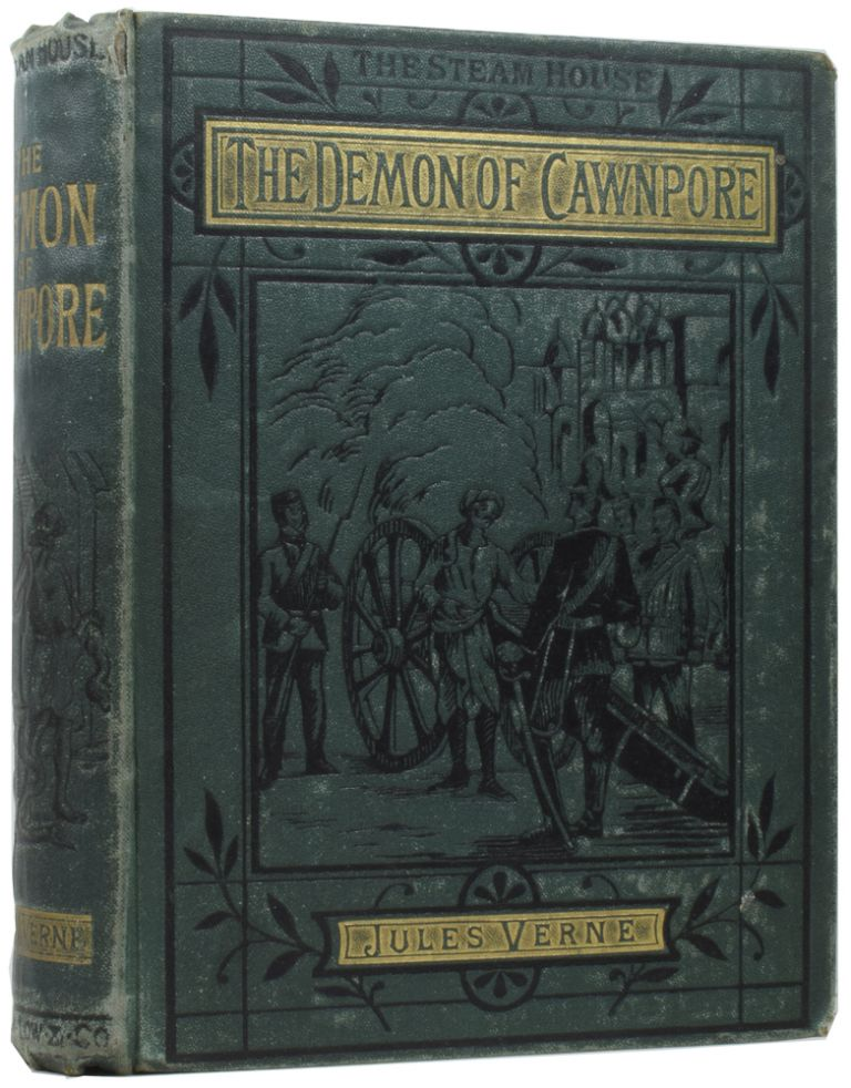 The Steam House: The Demon of Cawnpore [and] Tigers and Traitors. Jules VERNE, Gabriel, Agnes Kinloch KINGSTON, Léon BENETT.