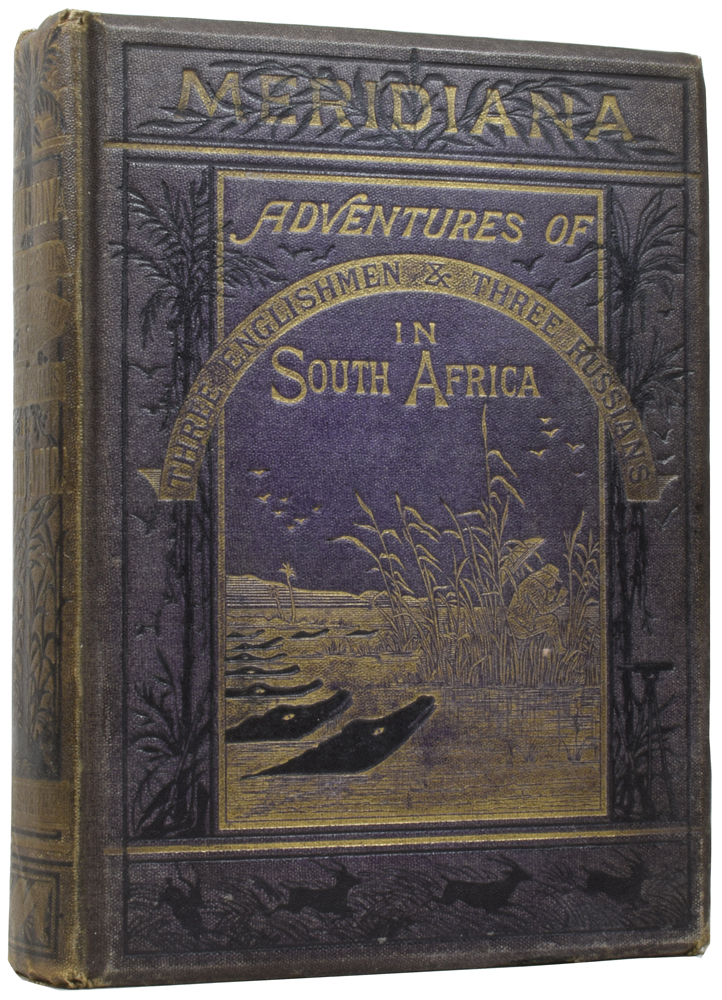 Meridiana: The Adventures of Three Englishmen and Three Russians in South Africa. Jules VERNE, Gabriel, Ellen E. FREWER, Jules FÉRAT.