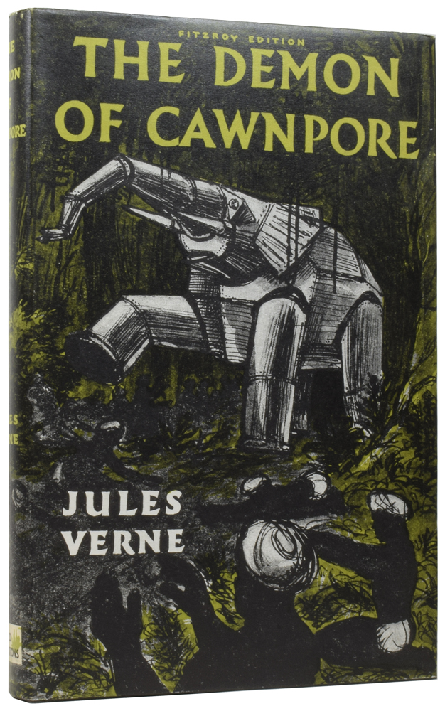 The Steam House: The Demon of Cawnpore [and] Tigers and Traitors. Jules VERNE, Gabriel, I. O. EVANS.