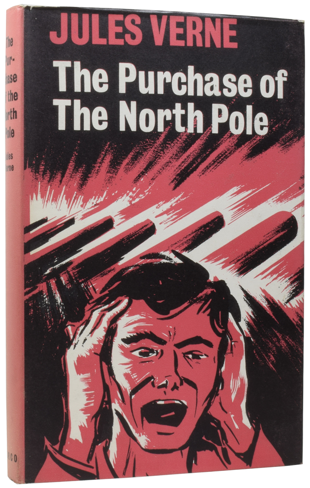 The Purchase Of The North Pole. Jules VERNE, Gabriel, I. O. EVANS.