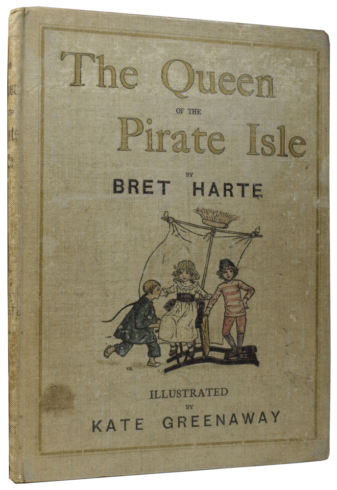 The Queen of the Pirate Isle. Illustrated by Kate Greenaway. Bret HARTE, Kate GREENAWAY, Edmund EVANS, printer.