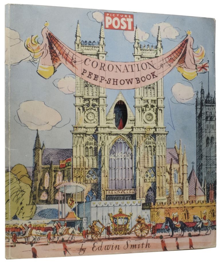 The Picture Post Coronation Peep-Show Book. Devised and Drawn by Edwin Smith, with a Commentary on the Ceremony and Regalia by Olive Cook. Edwin SMITH, Olive COOK.