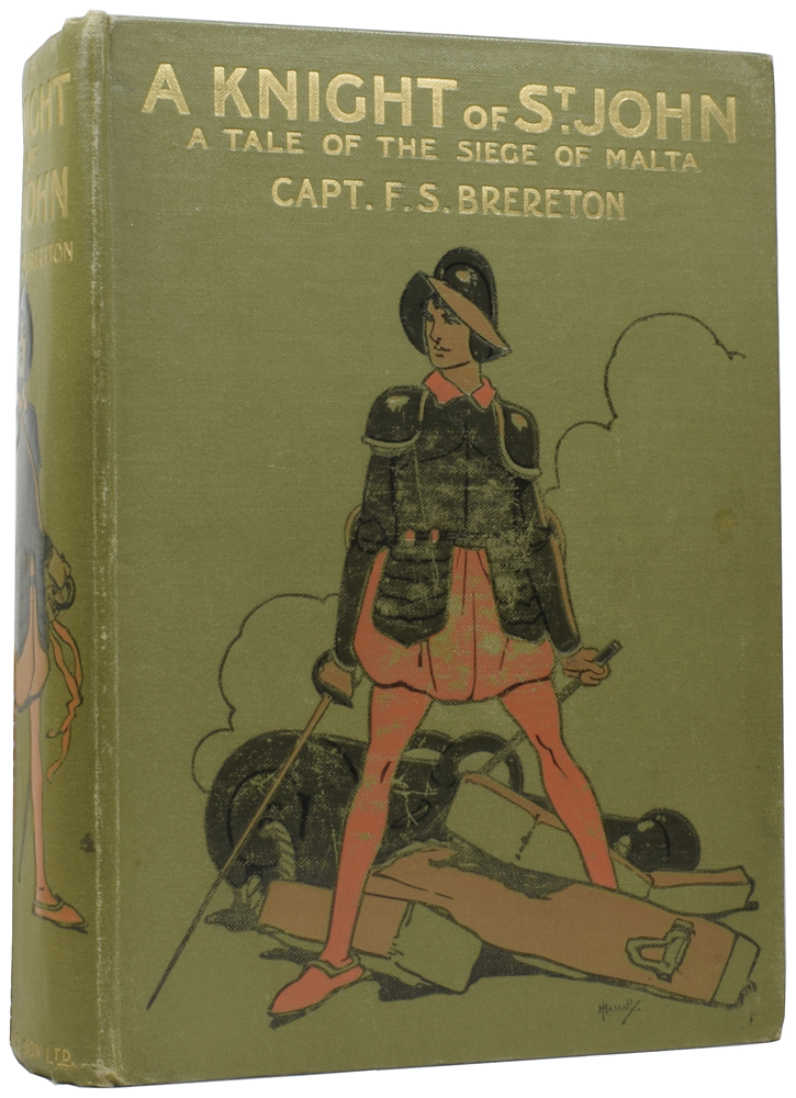 A Knight of St. John. A Tale of the Siege of Malta. Frederick Sadleir BRERETON, Captain, W. RAINEY.