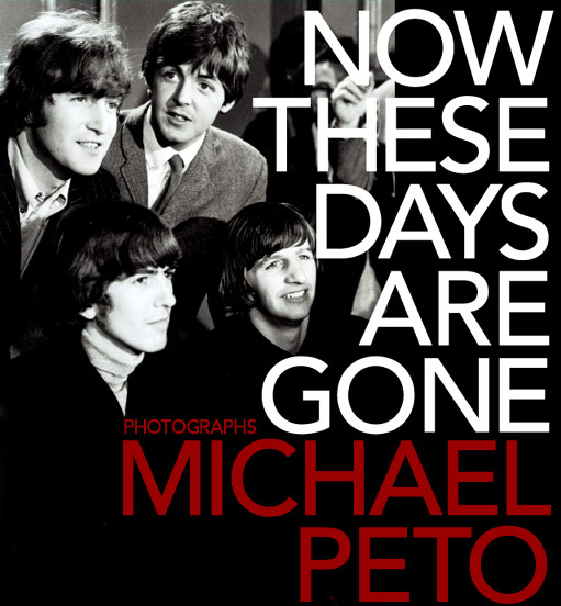 Now These Days Are Gone. THE BEATLES, Michael PETO, Richard, LESTER, Photographer, born 1932 Director.