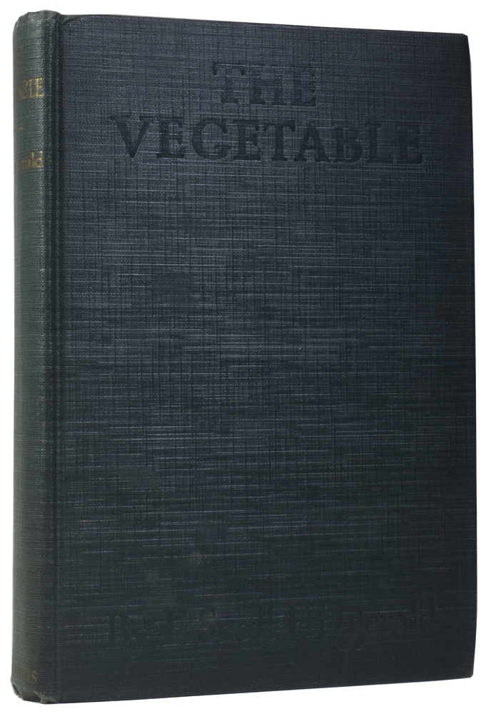 The Vegetable. Or, From President to Postman. F. Scott FITZGERALD.