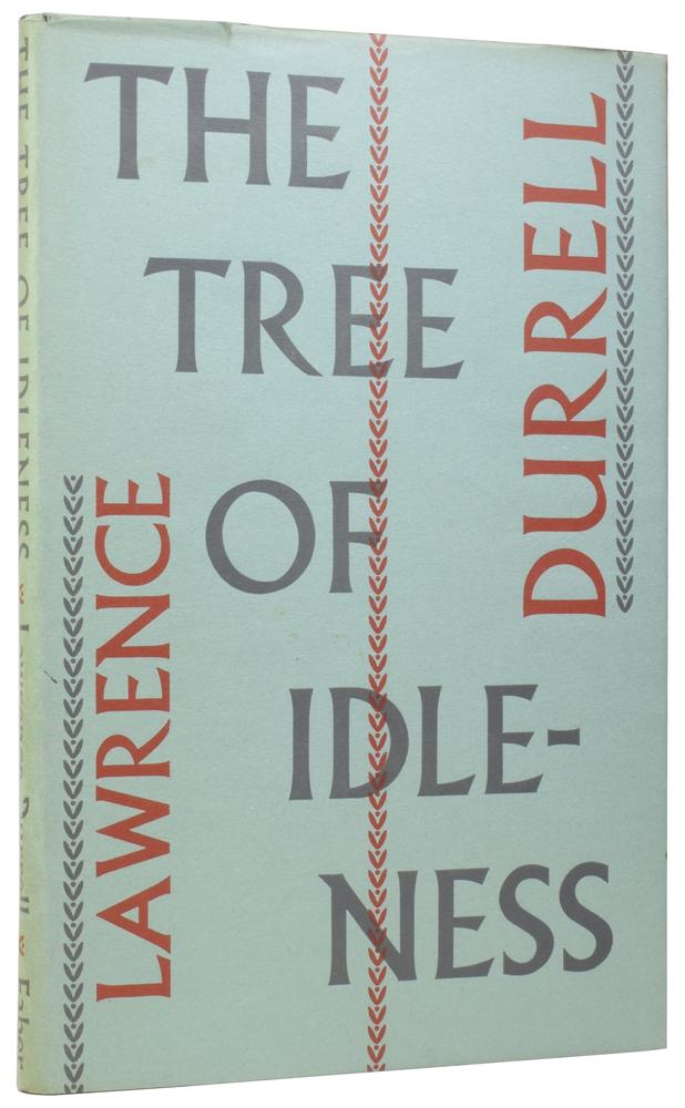 The Tree of Idleness, and other poems. Lawrence DURRELL, 1912–1990.