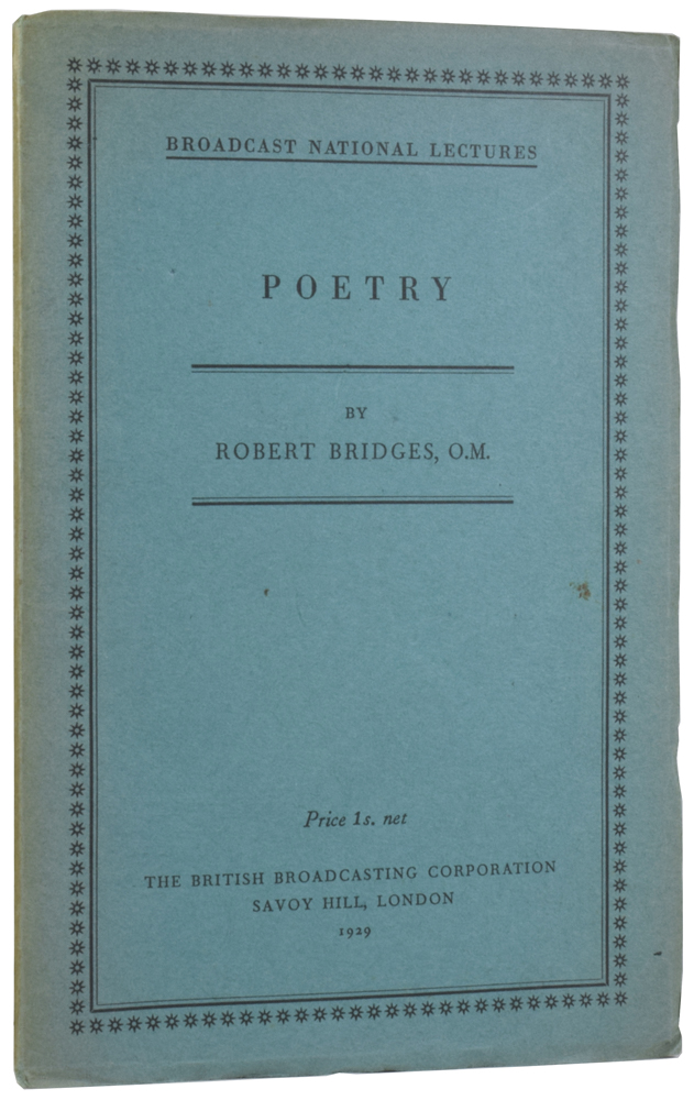Poetry. The First of the Broadcast National Lectures delivered on 28 February 1929. Robert BRIDGES.