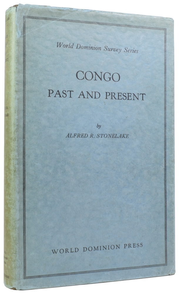 Congo Past and Present. Alfred R. STONELAKE.