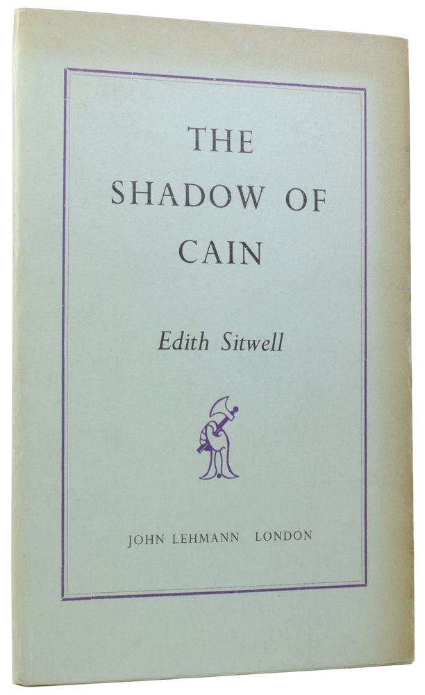 The Shadow of Cain. Edith SITWELL.