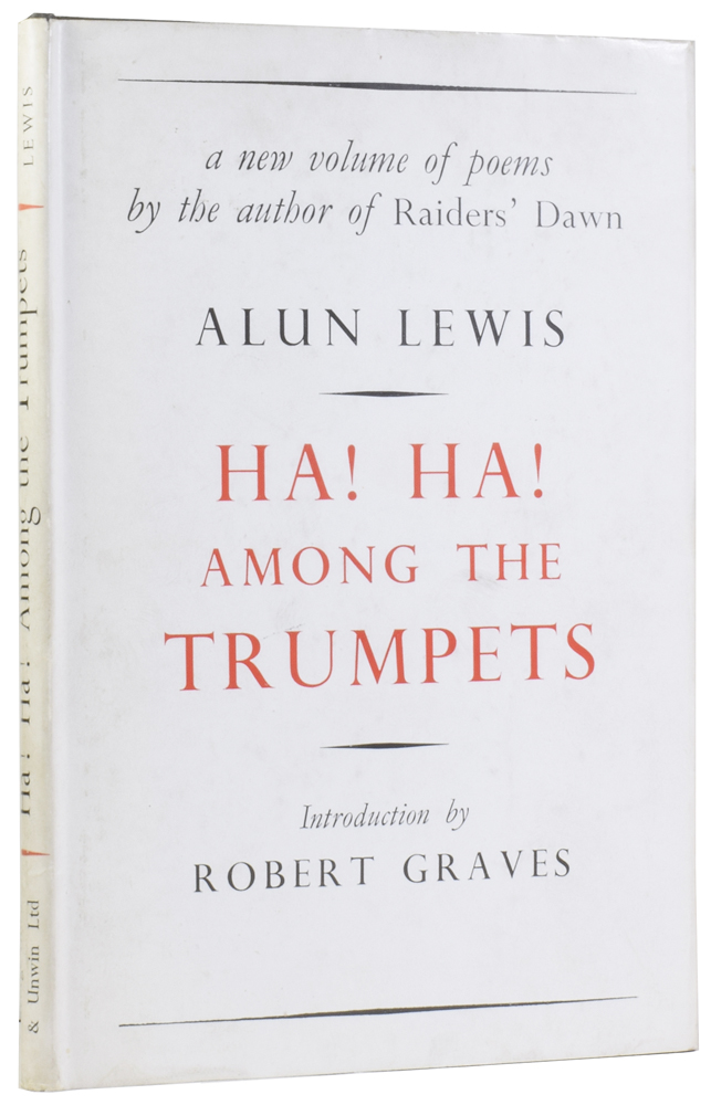 Ha! Ha! Among the Trumpets: Poems in Transit. Alun LEWIS, Robert GRAVES, foreword.