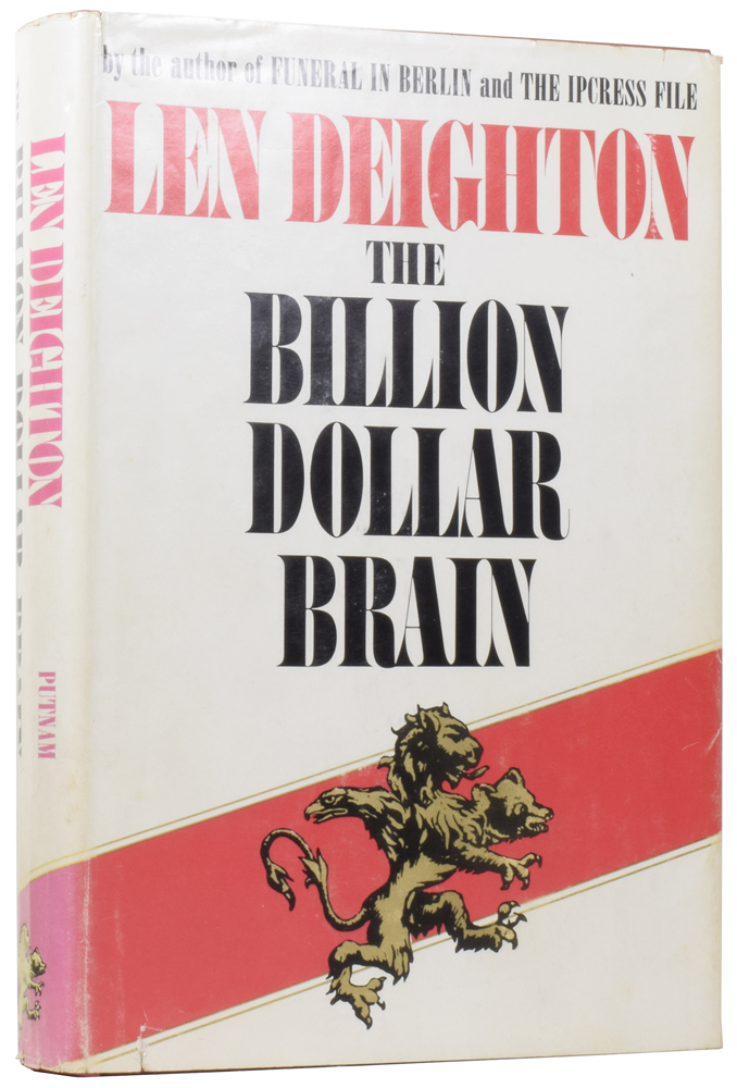 The Billion Dollar Brain. Len DEIGHTON, born 1929.