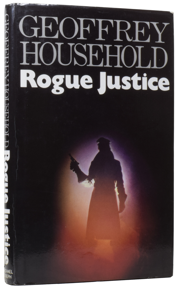 Rogue Justice. Geoffrey HOUSEHOLD.