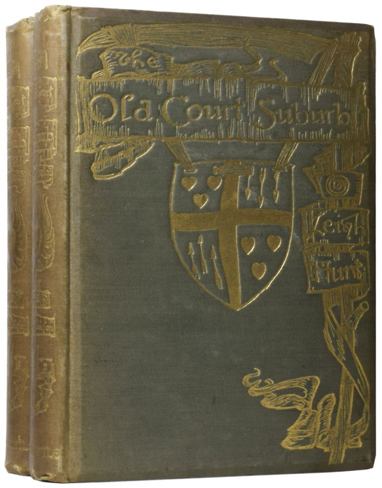 The Old Court Suburb: or, Memorials of Kensington Regal, Critical, & Anecdotal by the late J.H. Leigh Hunt Esq., edited by Austin Dobson Esq., & newly embellished by Herbert Railton, Claude Shepperson, & Edmund J. Sullivan Esq. Herbert RAILTON, Claude SHEPPERSON, Edmund J. SULLIVAN, illustrators, J. H. Leigh HUNT, Austin DOBSON.