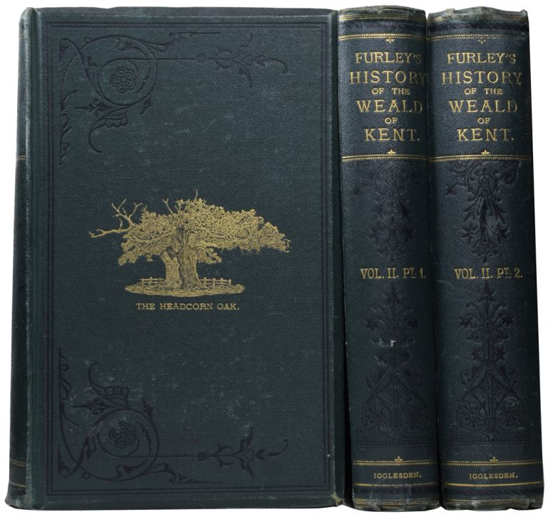 A History of the Weald of Kent. With an Outline of the Early History of the County. Also, a Sketch of the Physical Features of the District. Robert FURLEY, Henry B. MACKESON.