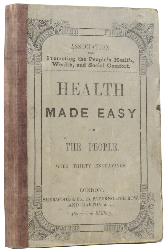 Health Made Easy for the People; or, Physical Training, to make their lives, in this world, long and happy. Joseph BENTLEY.