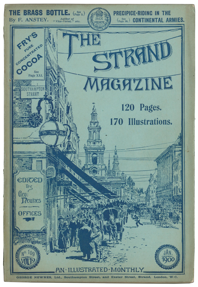 The Brass Bottle [in] The Strand Magazine. Volumes 19 and 20; numbers 109 to 117. F. ANSTEY, Arthur Conan DOYLE, E. NESBIT, Rudyard KIPLING, Thomas Anstey GUTHRIE.