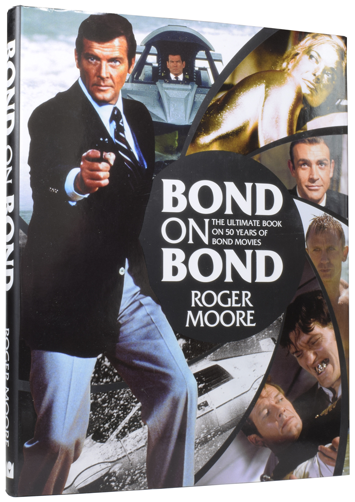 Bond On Bond. The Ultimate Book on 50 Years of Bond Movies. Sir Roger MOORE, Gareth with OWEN.