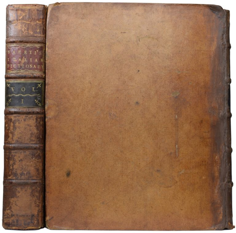 A Dictionary of the English and Italian Languages. Improved and augmented with above Ten Thousand Words, omitted in the last Edition of Altieri. To which is added, and Italian and English Grammar. Joseph BARETTI.