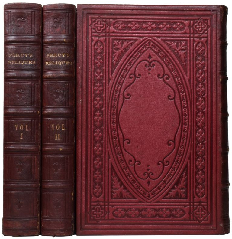Reliques of Ancient English Poetry: Consisting of Old Heroic Ballads, Songs and Other Pieces of our Earlier Poets; together with some few of Later Date. Reprinted entire from the Author's Last Edition. Thomas PERCY, Charles Cowden CLARKE, Rev. George GILFILLAN, introduction.