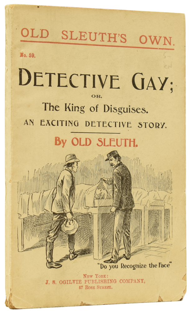 Detective Gay; or, The King of Disguises. An Exciting Detective Story. Old Sleuth's Own No.59. OLD SLEUTH, Harlan Page HASLEY.