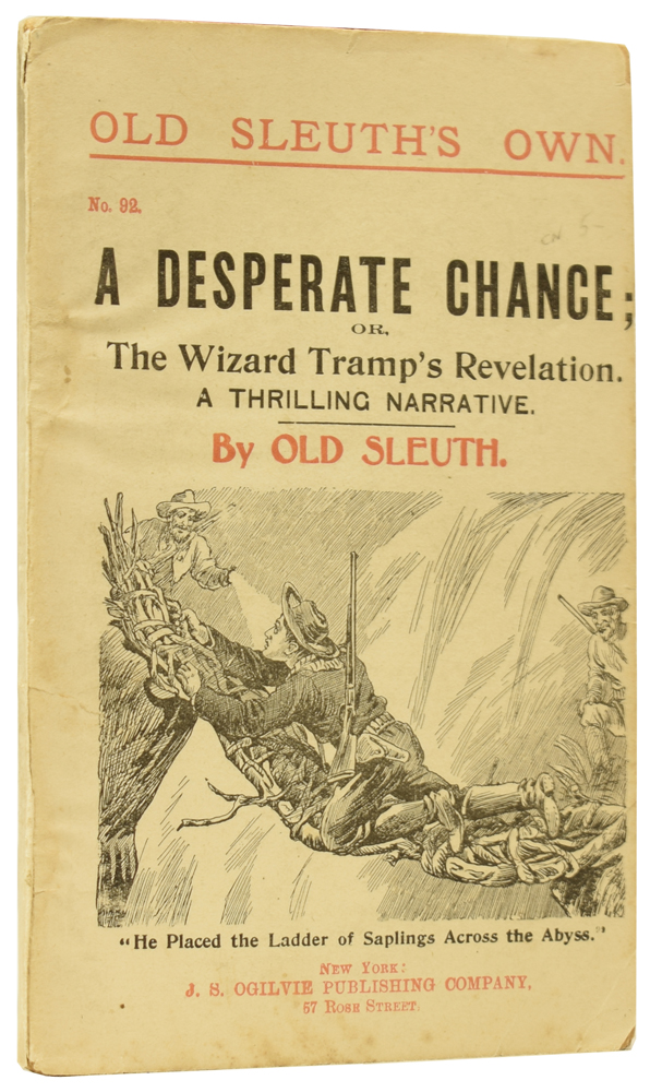 A Desperate Chance; or, The Wizard Tramp's Revelation. A Thrilling Narrative. Old Sleuth's Own No.92. OLD SLEUTH, Harlan Page HASLEY.