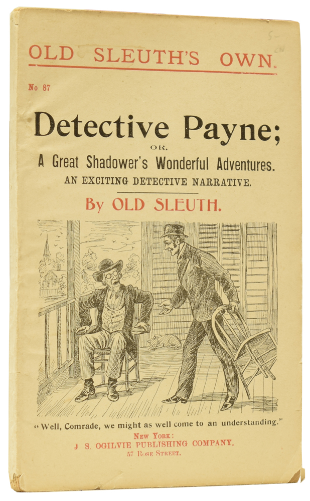 Detective Payne; or, A Great Shadower's Wonderful Adventures. An Exciting Detective Narrative. Old Sleuth's Own No.87. OLD SLEUTH, Harlan Page HASLEY.